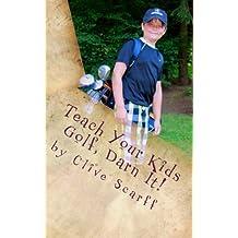 Teach Your Kids Golf Darn It!