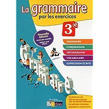 La grammaire par les exercices 3e - Cahier d'exercices - Edition 2014