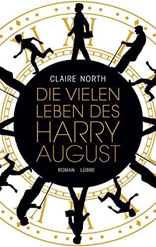 Die vielen Leben des Harry August: Roman - Potter Harry Dr.,