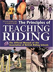 The Principles of Teaching Riding: The Official Manual of the Association of British Riding Schools by Karen Bush (2005-10-01)