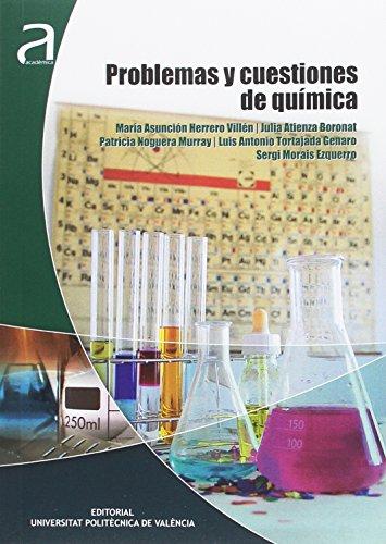 PROBLEMAS Y CUESTIONES DE QUÍMICA (Académica) por MARÍA ASUNCIÓN HERRERO VILLÉN