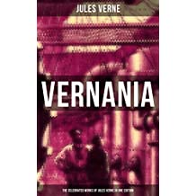 VERNANIA: The Celebrated Works of Jules Verne in One Edition: Around the World in Eighty Days, Twenty Thousand Leagues Under the Sea, Journey to the Center ... the Earth to the Moon… (English Edition)