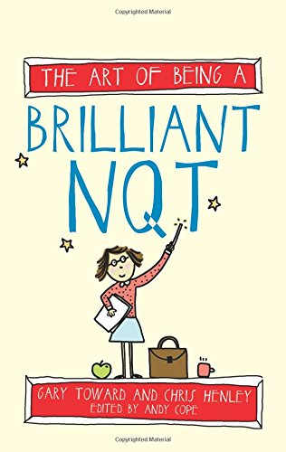 The Art of Being a Brilliant Nqt (Art of Being Brilliant Series)