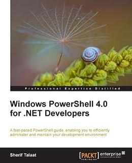 Windows PowerShell 4.0 for .NET Developers by [Talaat, Sherif]
