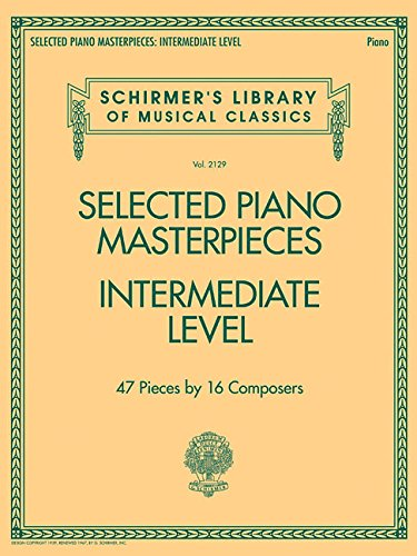 Selected Piano Masterpieces - Intermediate Level (Piano Book) (Schirmer's Library of Musical Classics) por VARIOUS