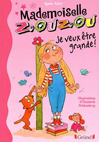 Mademoiselle Zouzou T4 - Je veux être grande !