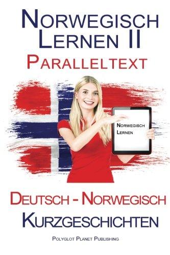 Norwegisch Lernen II: Paralleltext (Norwegisch - Deutsch) Kurzgeschichten