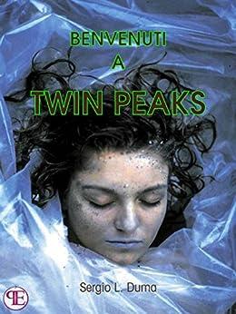 Benvenuti a Twin Peaks di [Sergio L. Duma]