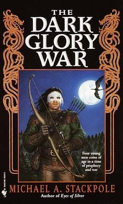 [The Dark Glory War] (By: Michael A. Stackpole) [published: April, 2000]
