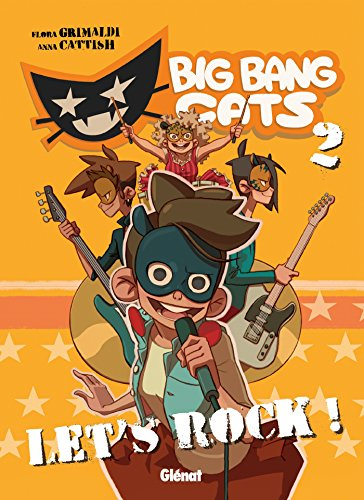 Big Bang Cats - Tome 02: Let's rock !