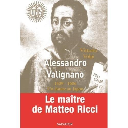 Alessandro Valignano 1539-1606 Un Jésuite Au Japon