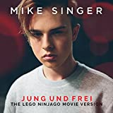 Jung und frei (The LEGO Ninjago Movie Version)