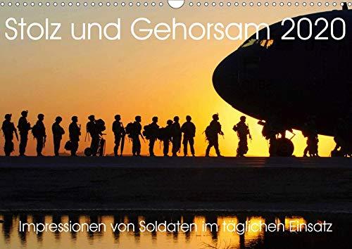 Stolz und Gehorsam. Impressionen von Soldaten im täglichen Einsatz (Wandkalender 2020 DIN A3 quer): 12 Bilder von Soldaten zwischen Training und ... 14 Seiten ) (CALVENDO Menschen)