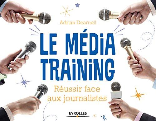 Le média training: Réussir face aux journalistes