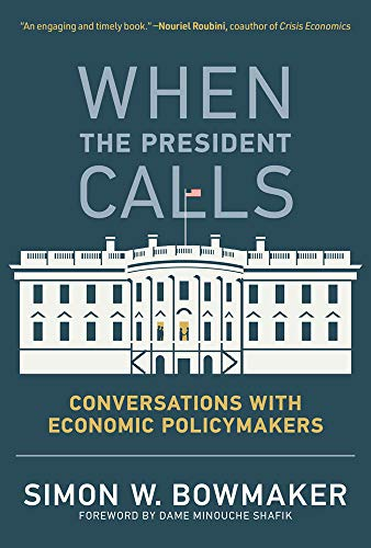 When the President Calls - Conversations with Economic Policymakers (The MIT Press)