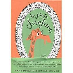 La jirafa serafina (Siruela Ilustrada)