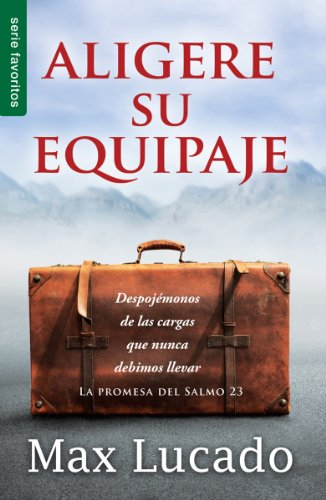Aligere su Equipaje = Traveling Light (Favoritos) por Max Lucado