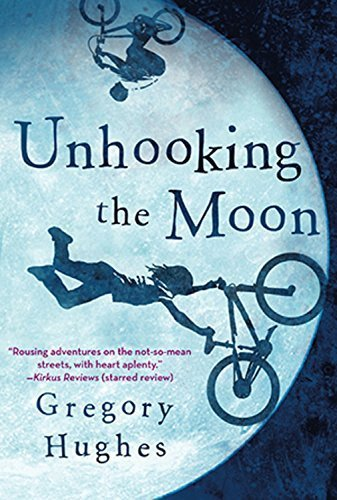 Unhooking the Moon by Gregory Hughes (2013-10-01)