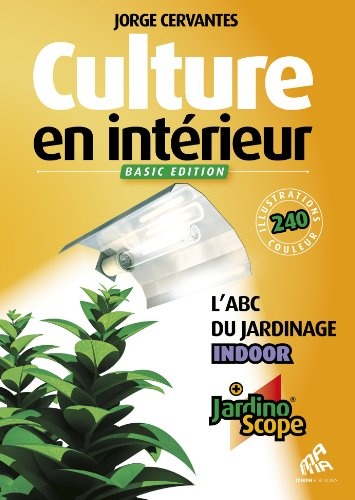 Culture en interieur ne - basic édition, l´abc du jardinage indoor (+ jardinoscope)