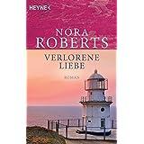 Verlorene Liebe: Roman