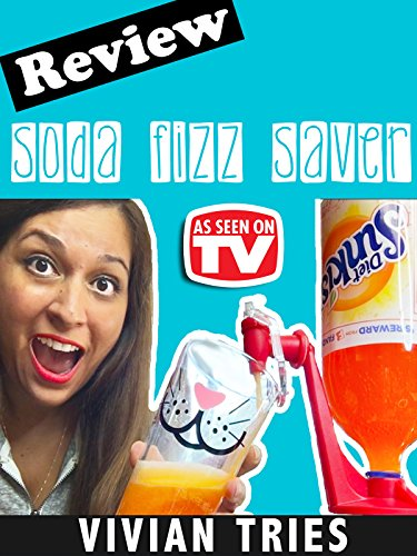 review-vivian-tries-soda-fizz-saver-review-as-seen-on-tv-ov