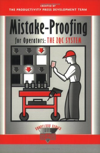 Mistake-Proofing for Operators: The ZQC System: Volume 1 (The Shopfloor Series) por Productivity Press Development Team