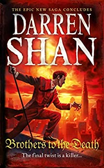 Brothers to the Death (The Saga of Larten Crepsley, Book 4) by [Shan, Darren]