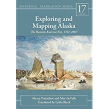 Exploring and Mapping Alaska: The Russian America Era, 1741-1867