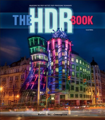 The HDR Book: Unlocking the Pros\' Hottest Post-Processing Techniques