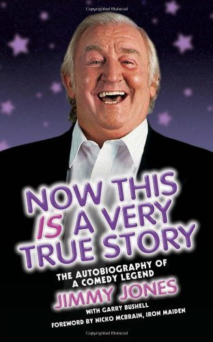 Now This Is a Very True Story: The Autobiography of a Comedy Legend: Jimmy Jones by Jimmy Jones (2010-12-01)