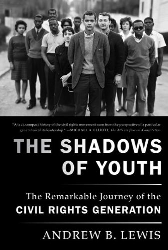 The Shadows of Youth: The Remarkable Journey of the Civil Rights Generation (English Edition)