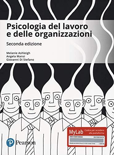 Psicologia del lavoro e delle organizzazioni. Ediz. MyLab. Con aggiornamento online