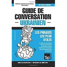 Guide de conversation Français-Ukrainien et vocabulaire thématique de 3000 mots