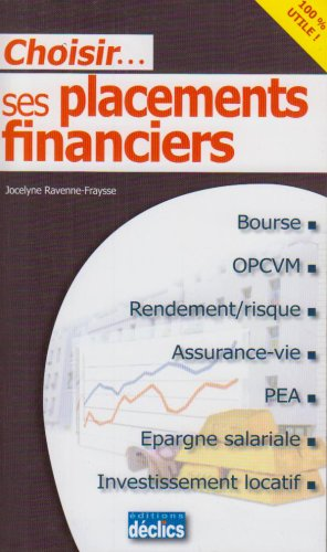 Choisir. ses placements financiers par Jocelyne Ravenne-Fraysse