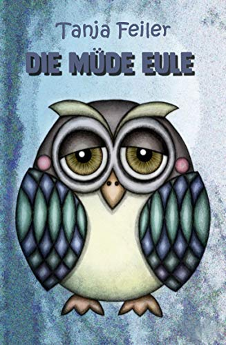 Die müde Eule: Kurzgeschichte für Kinder (German Edition) eBook ...