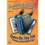 Geschichten für Akkordeon /Squeeze Box Fairy Tales: 25 lustige und wehmütige Kinderstücke /25 Amusing and Wistful Children's Songs