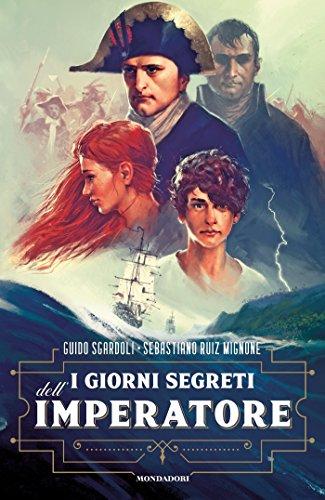 I giorni segreti dell'Imperatore di [Sgardoli, Guido, Ruiz Mignone, Sebastiano]