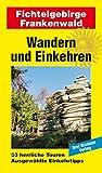 Wandern und Einkehren Band 44: Fichtelgebirge/Frankenwald - Drei Brunnen Verlag