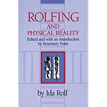 Rolfing and Physical Reality (English Edition)