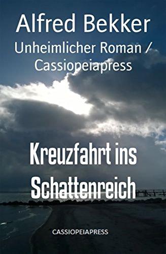 Kreuzfahrt ins Schattenreich: Unheimlicher Roman / Cassiopeiapress