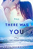 Till There Was You (Love Everlasting) (The Thorntons Book 6) (English Edition)