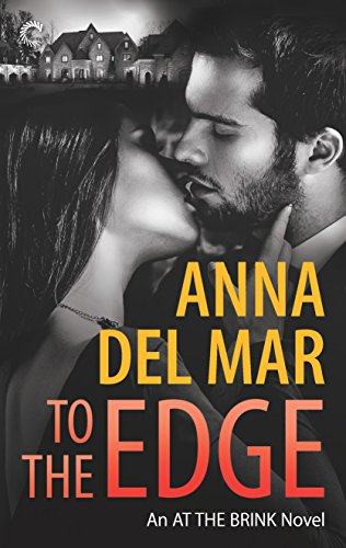 To the Edge (At the Brink) by [Mar, Anna del]