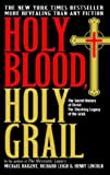 Holy Blood, Holy Grail by Michael Baigent (2004-03-08) - Michael Baigent;Richard Leigh;Henry Lincoln