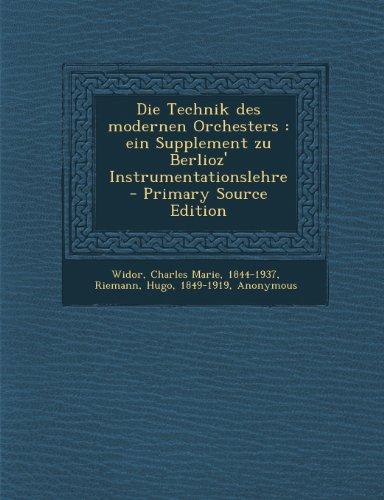 Die Technik des modernen Orchesters: ein Supplement zu Berlioz' Instrumentationslehre