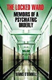 Image de The Locked Ward: Memoirs of a Psychiatric Orderly