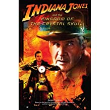 Indiana Jones and the Kingdom of the Crystal Skull by George Lucas; Jeff Nathanson (2008-05-22)