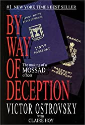 By Way of Deception: The Making of a Mossad officer by Victor Ostrovsky (2002-01-01)