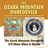 The Ozark Mountain Daredevils/It'll When It Shines [Import Allemand]