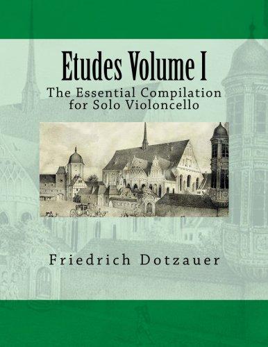 Etudes Volume I: The Essential Compilation for Solo Violoncello
