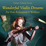 Wonderful Violin Dreams for Relaxation